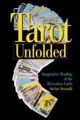 Tarot Unfolded, by Stefan Stenudd.
